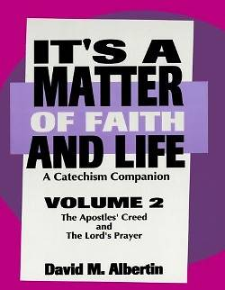 Its a Matter of Faith and Life Volume 2