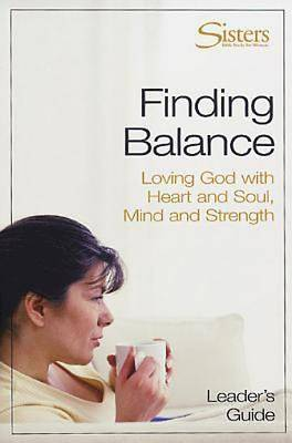 Sisters: Bible Study for Women - Finding Balance Leaders Guide -  eBook [ePub]