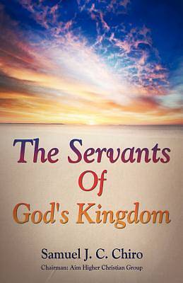 The Servants of Gods Kingdom