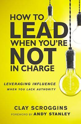 Picture of How to Lead When You're Not in Charge