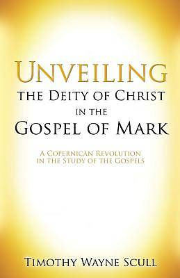 Picture of Unveiling the Deity of Christ in the Gospel of Mark