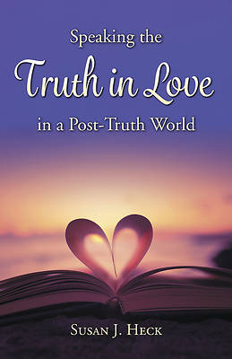 Picture of Speaking the Truth in Love in a Post-Truth World