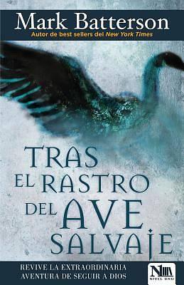 Picture of Tras El Rastro del Ave Salvaje