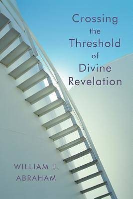 Crossing the Threshold of Divine Revelation