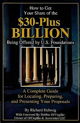 How to Get Your Share of the 30-Plus Billion Dollar Being Offered by U.S. Foundations