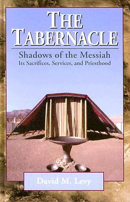 The Tabernacle - Shadows of the Messiah
