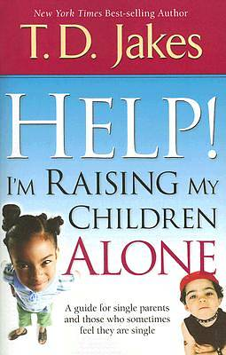 Help! Im Raising My Children Alone