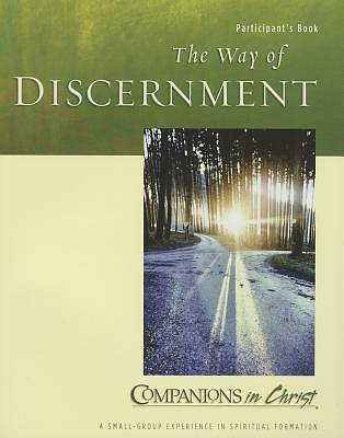 Companions in Christ The Way of Discernment Particpants Guide