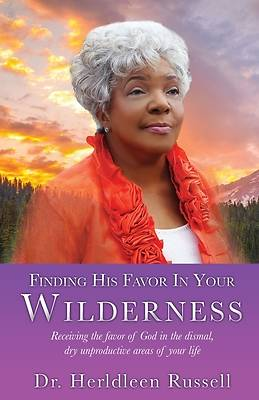 Picture of Finding His Favor In Your Wilderness