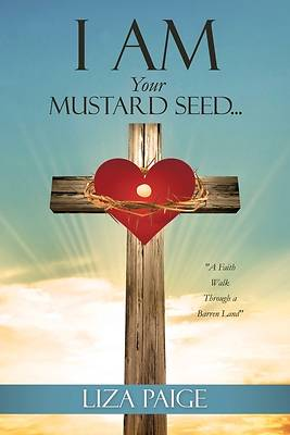 Picture of I AM Your Mustard Seed...