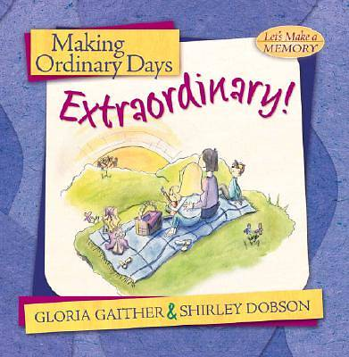 Making Ordinary Days Extraordinary!