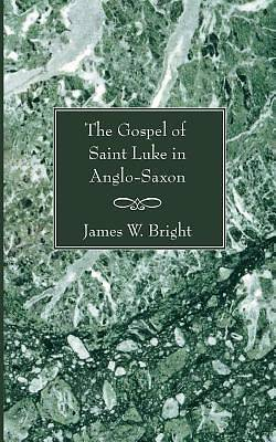 The Gospel of Saint Luke in Anglo-Saxon