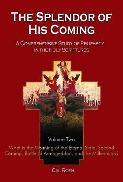 Splendor of His Coming Volume Two