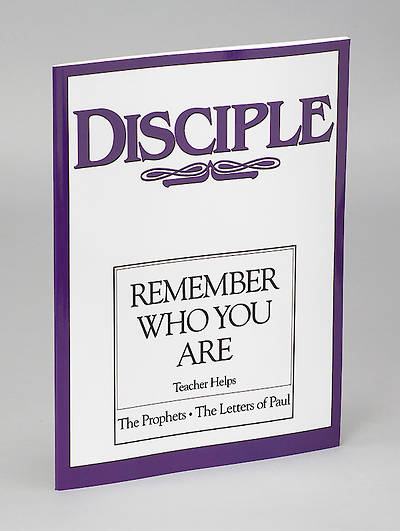 Disciple III Remember Who You Are: Teacher Helps