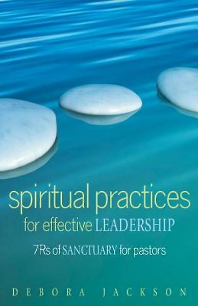 Spiritual Practices for Effective Leadership