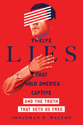 Picture of Twelve Lies That Hold America Captive