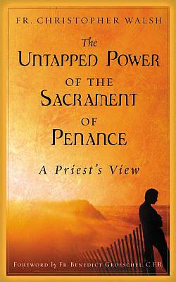 The Untapped Power of the Sacrament of Penance