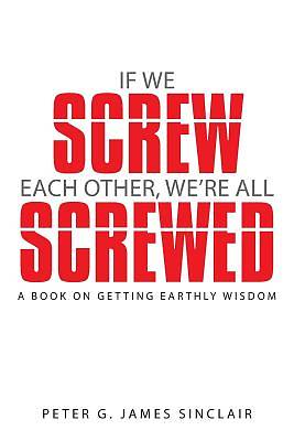 Picture of If We Screw Each Other, We're All Screwed