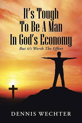 It?s Tough to Be a Man in God?s Economy