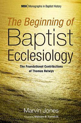 The Beginning of Baptist Ecclesiology