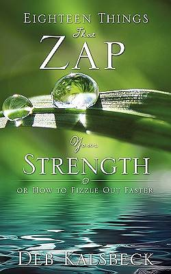 Eighteen Things That Zap Your Strength