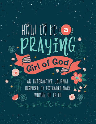 Picture of How to Be a Praying Girl of God
