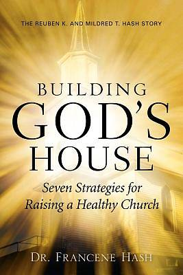 Building Gods House-Seven Strategies for Raising a Healthy Church