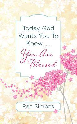 Picture of Today God Wants You to Know. . .You Are Blessed