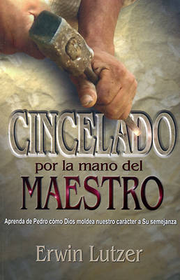 Cincelado Por la Mano del Maestro = Chiseted by the Master's Hand