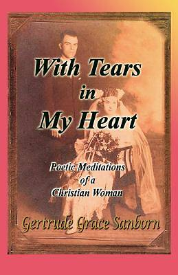 With Tears In My Heart, Poetic Meditations of a Christian Woman [Adobe Ebook]