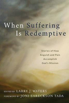 When Suffering Is Redemptive