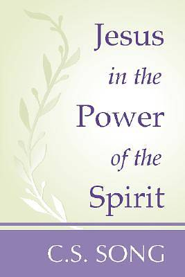 Jesus in the Power of the Spirit