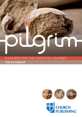 Pilgrim - The Eucharist