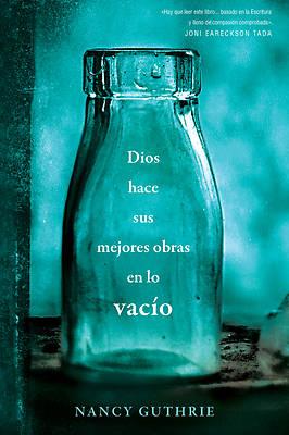Picture of Dios Hace Sus Mejores Obras En Lo Vacío