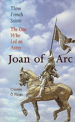 The One Who Led an Army - Joan of Arc