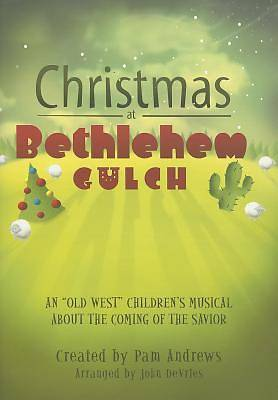 Christmas at Bethlehem Gulch  Choral Book