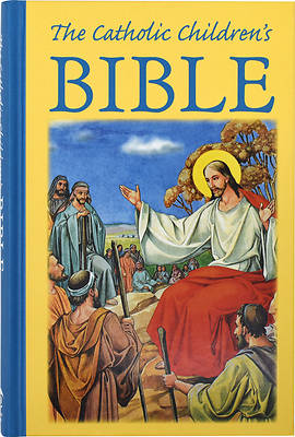 The Catholic Childrens Bible,