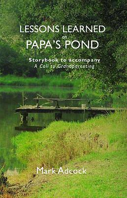 Lessons Learned on Papas Pond