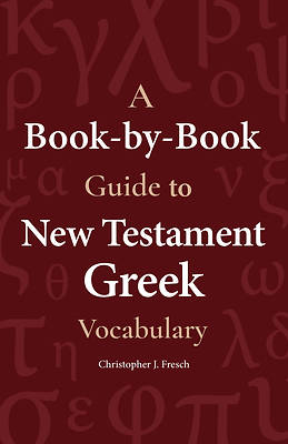 Picture of A Book-By-Book Guide to New Testament Greek Vocabulary