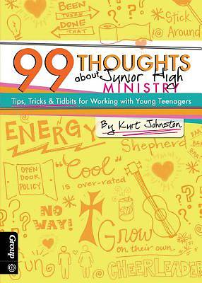 99 Thoughts about Junior High Ministry