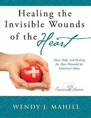 Healing the Invisible Wounds of the Heart