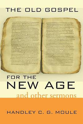 The Old Gospel for the New Age
