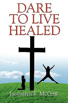 Dare to Live Healed