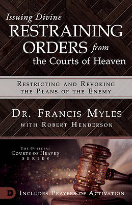 Picture of Issuing Divine Restraining Orders from Courts of Heaven