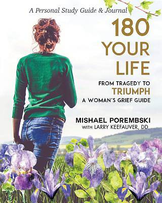 180 Your Life from Tragedy to Triumph