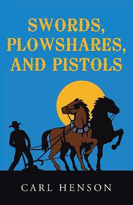 Swords, Plowshares, and Pistols