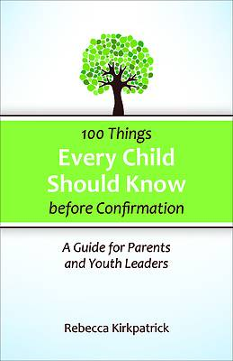 Picture of 100 Things Every Child Should Know Before Confirmation