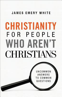 Picture of Christianity for People Who Aren't Christians