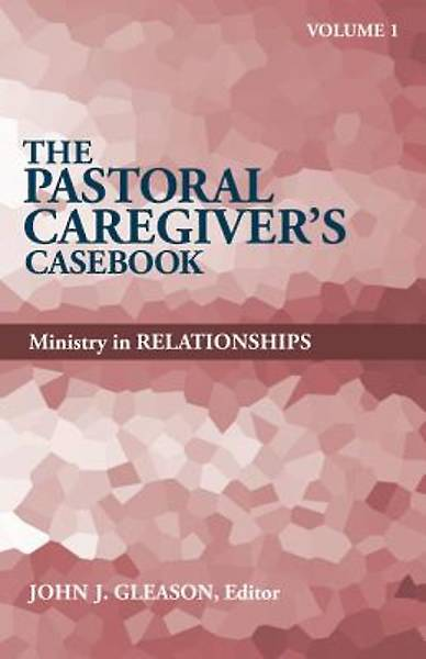 Picture of The Pastoral Caregiver's Casebook, Volume 1