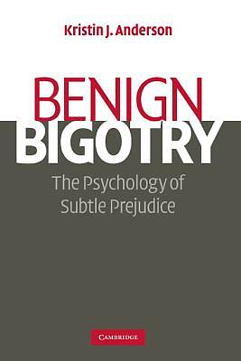 Benign Bigotry